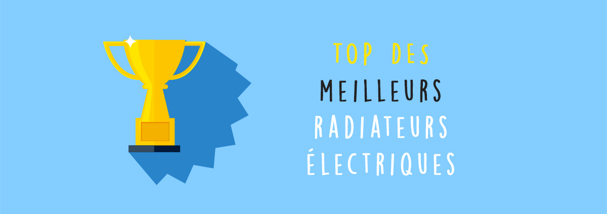 comparatif du meilleur radiateur electrique guide d. Black Bedroom Furniture Sets. Home Design Ideas